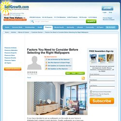 Factors You Need to Consider Before Selecting the Right Wallpapers