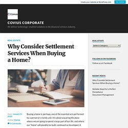 Why Consider Settlement Services When Buying a Home? – Covius Corporate