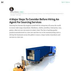 4 Major Steps To Consider Before Hiring An Agent For Sourcing Services