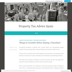 Things to Consider Before Buying a Timeshare – Property Tax Advice Spain