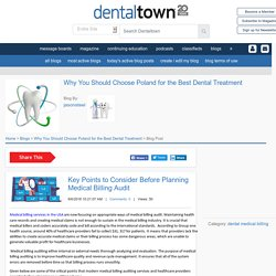 Key Points to Consider Before Planning Medical Billing Audit - Why You Should Choose Poland for the Best Dental Treatment - Dentaltown