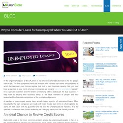 Why to Consider Unemployed Loans When You Are Out of Job