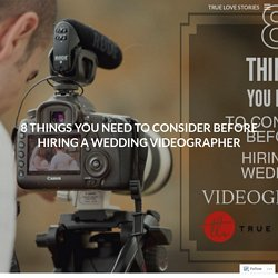 8 Things You Need to Consider Before Hiring a Wedding Videographer