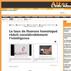 ALTERINFO 16/08/12 Le taux de fluorure homologué réduit considérablement l'intelligence