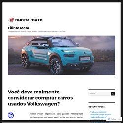 Você deve realmente considerar comprar carros usados Volkswagen?