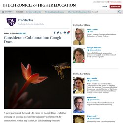 Considerate Collaboration: Google Docs – ProfHacker - Blogs - The Chronicle of Higher Education