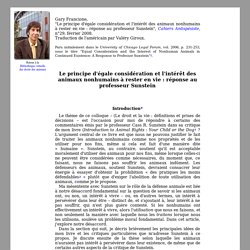 Gary Francione - Le principe d'égale considération et l'intérêt des animaux nonhumains à rester en vie : réponse au professeur Sunstein
