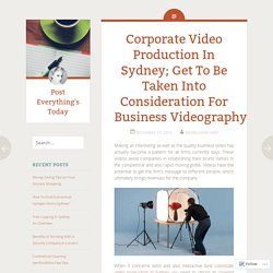 Corporate Video Production In Sydney; Get To Be Taken Into Consideration For Business Videography