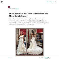 5 Considerations You Need to Make for Bridal Alterations in Sydney