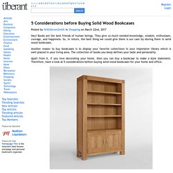 5 Considerations before Buying Solid Wood Bookcases