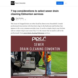 7 top considerations to select sewer drain cleaning Edmonton services