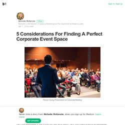 5 Considerations For Finding A Perfect Corporate Event Space