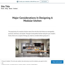 Major Considerations In Designing A Modular kitchen