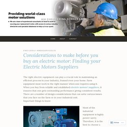 Considerations to make before you buy an electric motor: Finding your Electric Motors Suppliers – MM Engineering Services Ltd