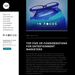 Think Jam - Top Five VR Considerations for Entertainment...