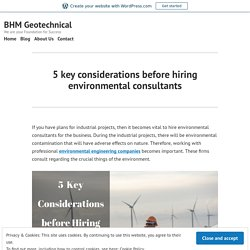 5 key considerations before hiring environmental consultants – BHM Geotechnical