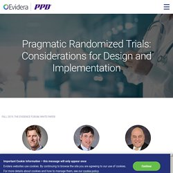 White Paper: Pragmatic Randomized Trials: Considerations for Design and Implementation - Evidera