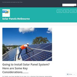 Going to Install Solar Panel System? Here are Some Key Considerations..