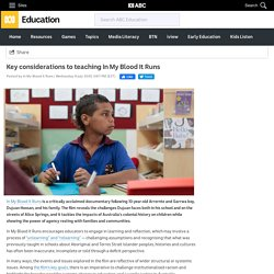 Key considerations to teaching In My Blood It Runs - In My Blood It Runs - ABC Education -