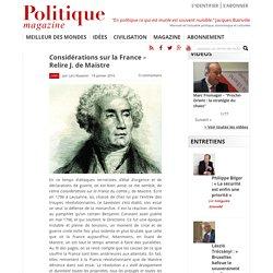 Considérations sur la France - Relire J. de Maistre - Politique Magazine