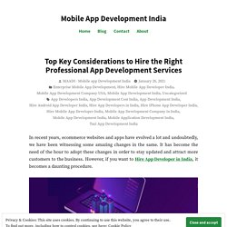 Top Key Considerations to Hire the Right Professional App Development Services – Mobile App Development India