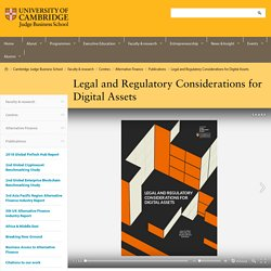Legal and Regulatory Considerations for Digital Assets - CCAF publications - Cambridge Centre for Alternative Finance - Centres - Faculty & research - CJBS