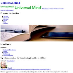 Top 5 Considerations for Transitioning from Flex to HTML5-Mindshare-Universal Mind