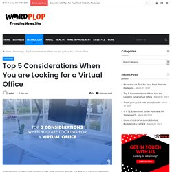 Considerations When You are Looking for a Virtual Office - WORDPLOP