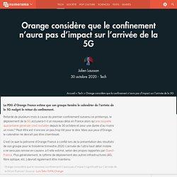 Orange considère que le confinement n'aura pas d'impact sur l'arrivée de la 5G