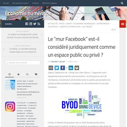 """""""mur Facebook» considéré juridiquement public ou privé ? – Économie numérique"""