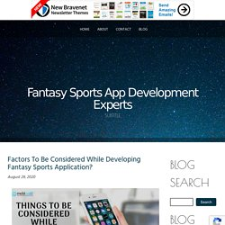 Factors To Be Considered While Developing Fantasy Sports Application?