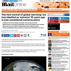 Ice loss labelled as 'extreme' 10 years ago is now considered commonplace