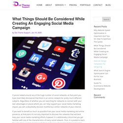 What Things Should Be Considered While Creating An Engaging Social Media Campaign