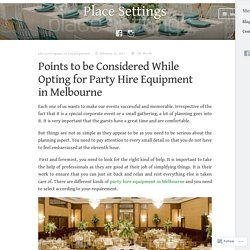 Points to be Considered While Opting for Party Hire Equipment in Melbourne
