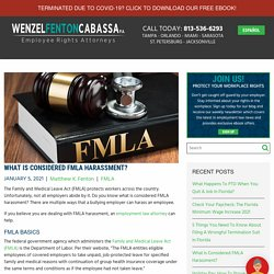 What Is Considered FMLA Harassment - and What To Do About It