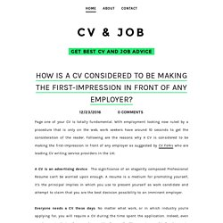 How Is A CV Considered To Be Making the First-Impression In Front Of Any Employer? - CV & JOB