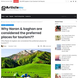 Why Naran & kaghan are considered the preferred places for tourism??