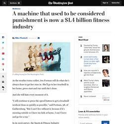 A machine that used to be considered punishment is now a $1.4 billion fitness industry