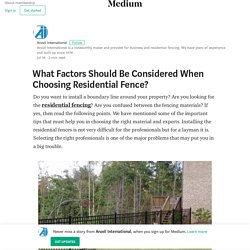 Choosing the right residential fencing – some important factor