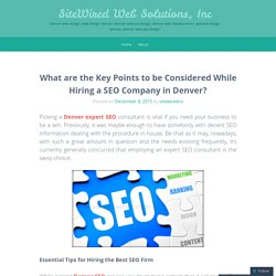 What are the Key Points to be Considered While Hiring a SEO Company in Denver?