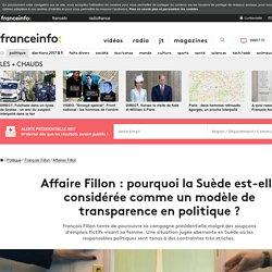 Affaire Fillon : pourquoi la Suède est-elle considérée comme un modèle de transparence en politique ?