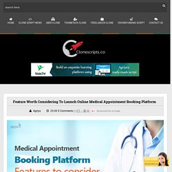 Feature worth considering to launch online medical appointment booking platform