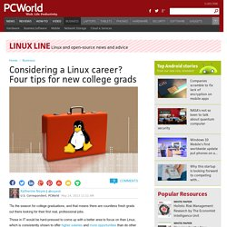 Linux as a career: Four tips for new college grads
