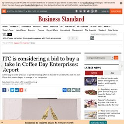 ITC is considering a bid to buy a stake in Coffee Day Enterprises: Report