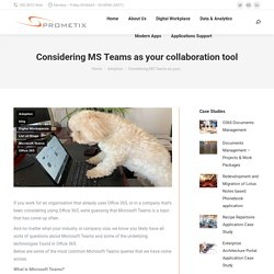 Considering MS Teams as your collaboration tool