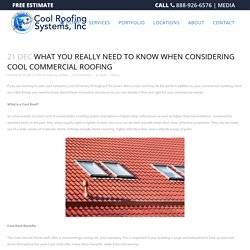 What you Really Need to Know When Considering Cool Commercial Roofing