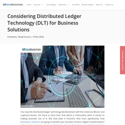 Considering Distributed Ledger Technology (DLT) for Business Solutions
