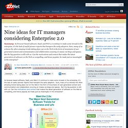 Nine ideas for IT managers considering Enterprise 2.0 | Enterpri