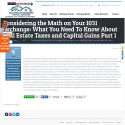 Real Estate Taxes and Capital Gains Part - 1031 Exchange