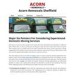 Major Six Pointers For Considering Experienced Domestic Moving Services in Sheffield – Acorn Removals Sheffield
